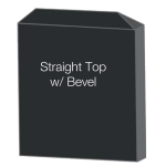 Straight Top with Bevel